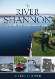"The River Shannon: A Journey Down Ireland's Longest River; click picture "" Collins Press"""